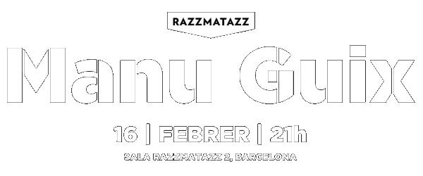 Manu Guix en directe, 16 de febrer, 21h, sala Razzmatazz 2