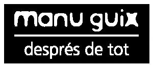 Manu Guix, Després de Tot